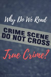 Why Do We Read True Crime - Red and White Text Overlaid on Faded Image of Crime Scene Tape - Keeping Up With The Penguins