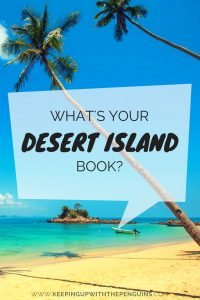 What's Your Desrt Island Book? - black text in a square speech bubble overlaid on an image of palm trees, sand and sea - Keeping Up With The Penguins