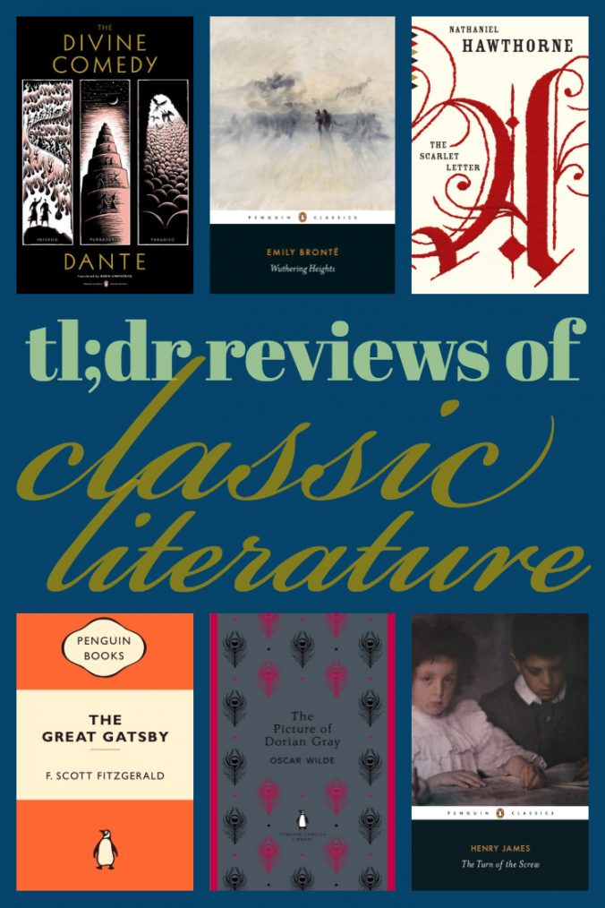 tl;dr Reviews of Classic Literature - Text on Blue Background with Images of Book Covers - The Divine Comedy, Wuthering Heights, The Scarlet Letter, The Great Gatsby, The Picture of Dorian Gray, and The Turn Of The Screw