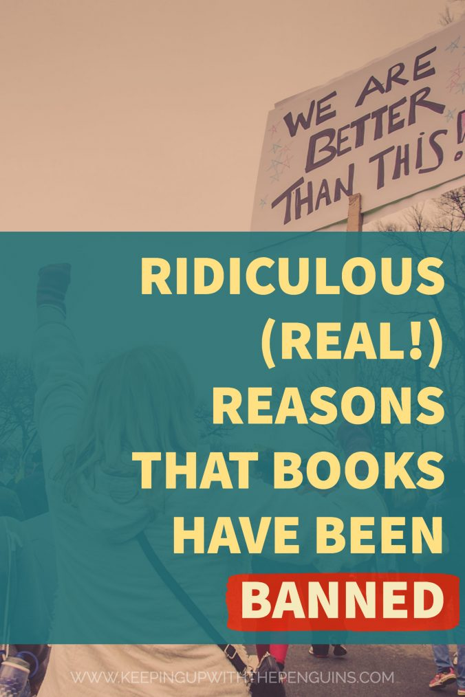 Ridiculous Real Reasons That Books Have Been Banned - text on a teal stripe overlaid on an image of people protesting - Keeping Up With The Penguins